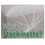 WHAT IS STOCKINETTE